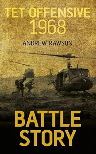 9780752487847: Battle Story: Tet Offensive 1968