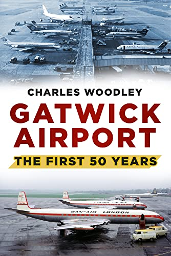 9780752488073: Gatwick Airport: The First Fifty Years