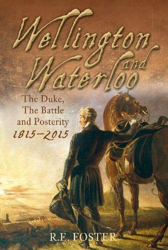 9780752488776: Wellington and Waterloo: The Duke, the Battle and Posterity