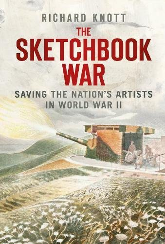 9780752489230: The Sketchbook War: Saving the Nation's Artists in World War II