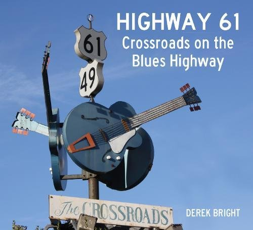 9780752489247: Highway 61: Crossroads on the Blues Highway