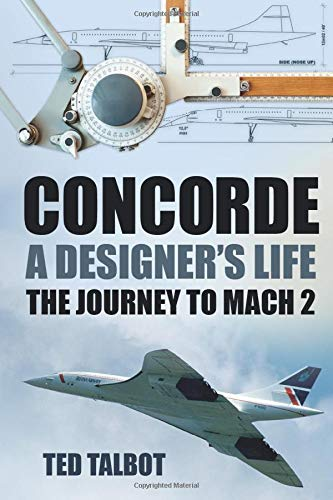 9780752489285: Concorde, A Designer's Life: The Journey to Mach 2