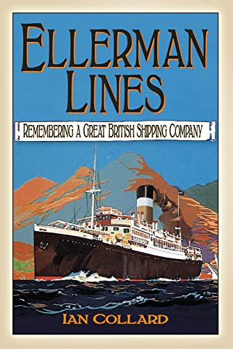 9780752489636: Ellerman Lines: Remembering a Great British Shipping Company