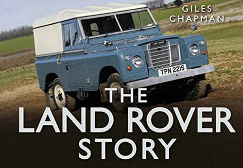 9780752489940: The Land Rover Story