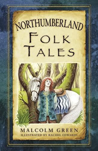 9780752489988: Northumberland Folk Tales (Folk Tales: United Kingdom)