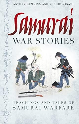 9780752490007: Samurai War Stories: Teachings and Tales of Samurai Warfare