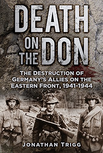 9780752490106: Death on the Don: The Destruction of Germany's Allies on the Eastern Front 1941 - 1944
