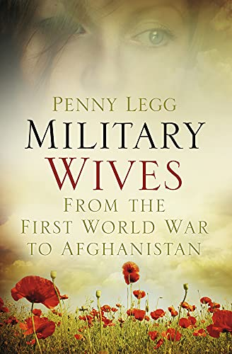 9780752491073: Military Wives: From WWI to Afghanistan