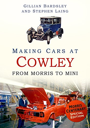 9780752491462: Making Cars at Cowley: From Morris to MINI