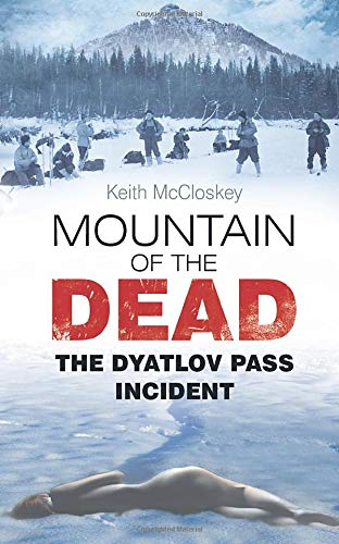 9780752491486: Mountain of the Dead: The Dyatlov Pass Incident