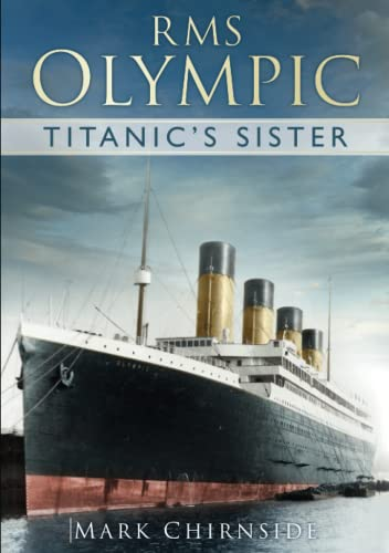9780752491516: RMS Olympic: Titanic's Sister