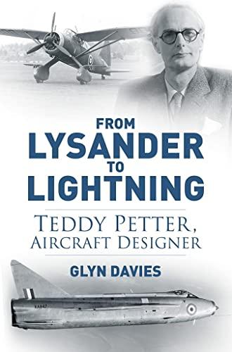 9780752492117: From Lysander to Lightning: Teddy Petter, Aircraft Designer