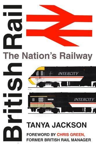 9780752492674: British Rail: The Nations Railway
