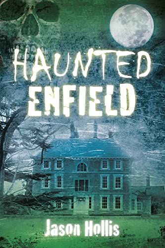 9780752493121: Haunted Enfield