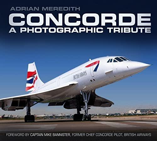 9780752493244: Concorde: A Photographic Tribute