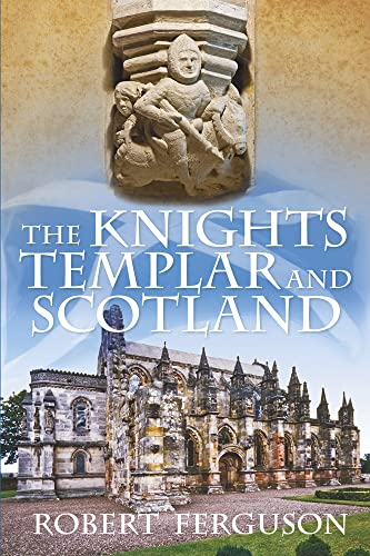 9780752493381: The Knights Templar and Scotland