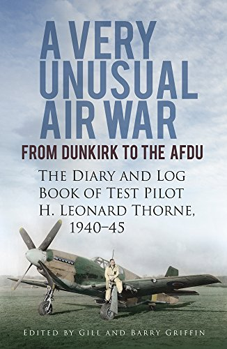 9780752493435: A Very Unusual Air War: From Dunkirk to Afdu: The Diary and Logbook of Test Pilot H. Leonard Thorne 1940-45