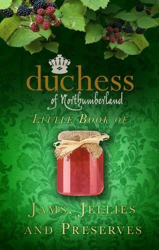 9780752494500: The Duchess of Northumberland's Little Book of Jams, Jellies and Preserves