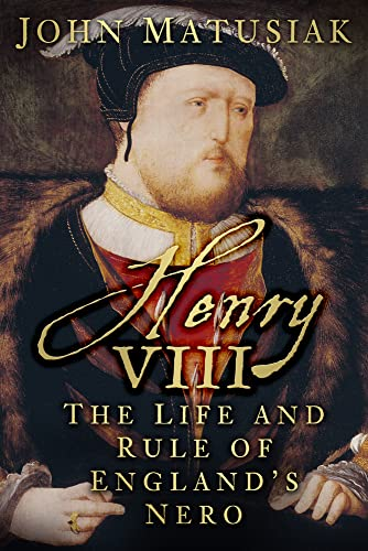 9780752497075: Henry VIII: The Life and Rule of England's Nero