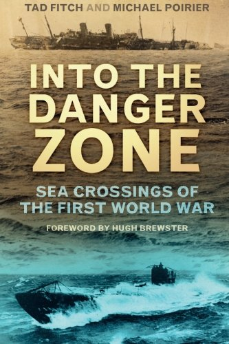 9780752497112: Into the Danger Zone: Sea Crossings of the First World War