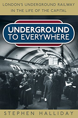 9780752497723: Underground to Everywhere: London's Underground Railway in the Life of the Capital