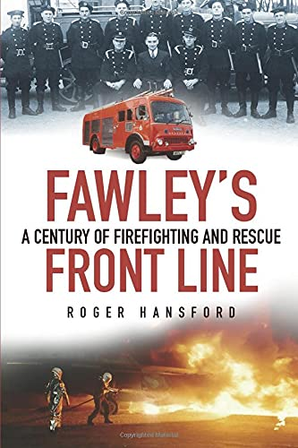 9780752498577: Fawley's Front Line: A Century of Fire-fighting and Rescue