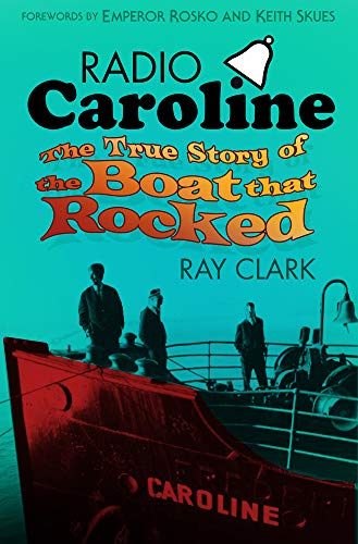 9780752498874: Radio Caroline: The True Story of the Boat That Rocked
