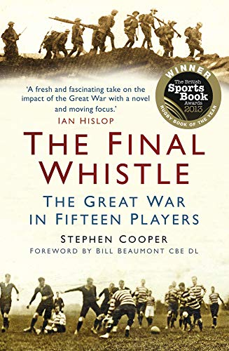 9780752499000: The Final Whistle: The Great War in Fifteen Players