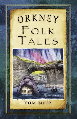 9780752499055: Orkney Folk Tales (Folk Tales: United Kingdom)