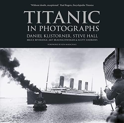 9780752499536: Titanic in Photographs