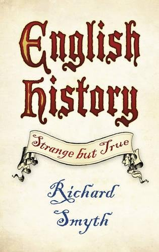 9780752499703: English History: Strange but True