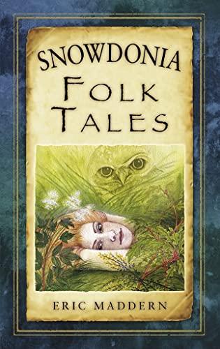 9780752499833: Snowdonia Folk Tales