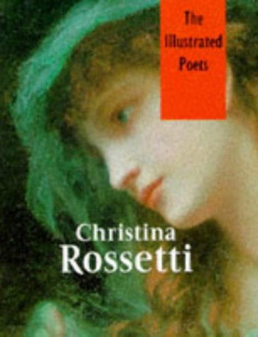 9780752500461: Christina Rossetti: Poems (Illustrated Poets)