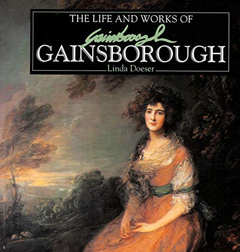 The Life and Works of Gainsborough A Compilation of works from the Bridgeman Art Library