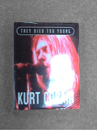 9780752507200: Kurt Cobain (They Died Too Young) (English and Spanish Edition)