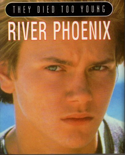 9780752507255: River Phoenix (They Died Too Young)