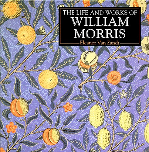 9780752507415: The Life and Works of William Morris (Life & Works)