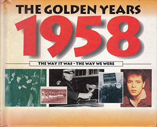 9780752510231: The Golden Years 1958 The Way It Was - The Way We Were