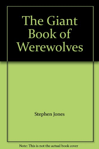 9780752510255: The Giant Book of Werewolves