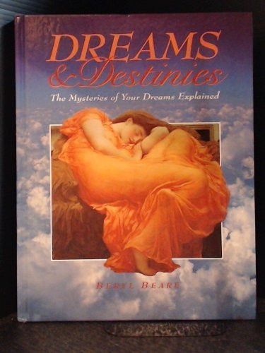 DREAMS & DESTINIES-MYSTERIES OF YOUR DREAMS EXPLAINED