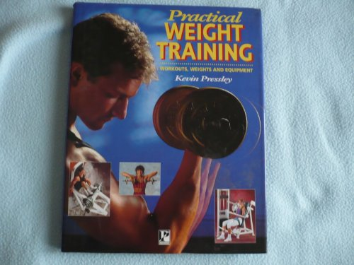 9780752510743: Practical Weight Training