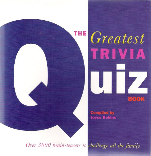 The greatest trivia quiz book: Joyce Robins (Editor)