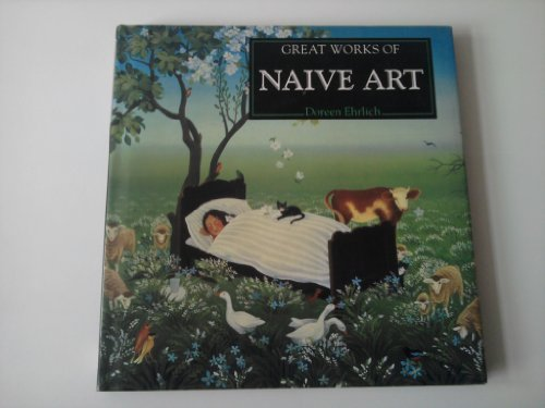 9780752511719: Great Works of Naive Art