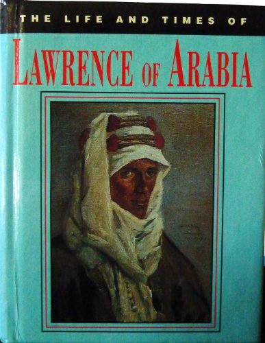 9780752515762: Lawrence of Arabia (Life & Times)
