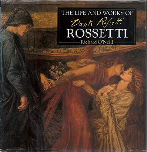 9780752516950: The Life and Works of Dante Gabriel Rossetti