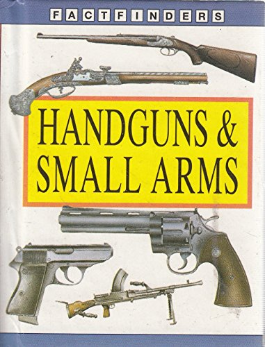 9780752516974: Hand Guns and Small Arms (Factfinders)