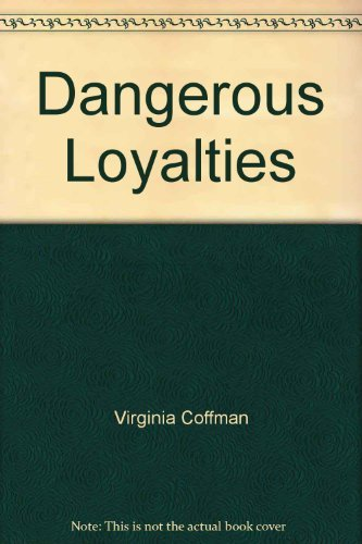 9780752517360: Dangerous Loyalties