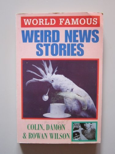 Weird News Stories (World Famous): Wilson, Colin