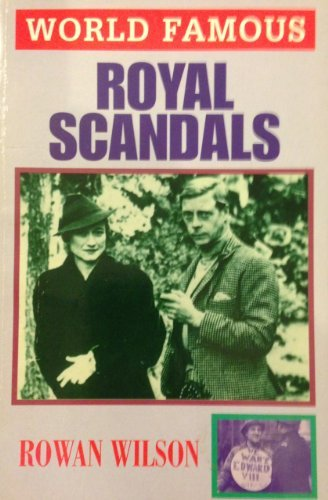 9780752517841: World Famous Royal Scandals