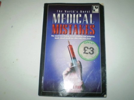 The World's Worst Medical Mistakes (9780752518220) by Martin Fido